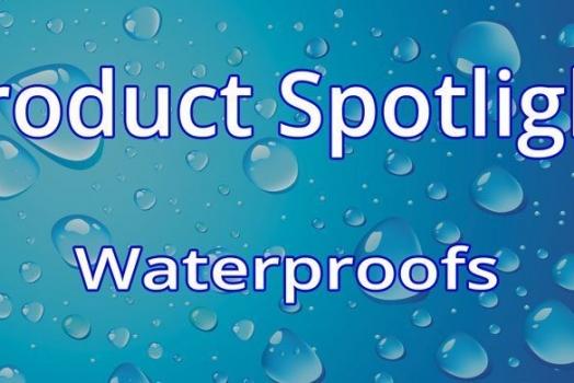 Product Spotlight – Waterproofs